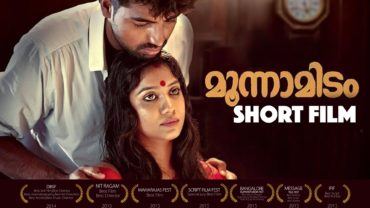 Moonnamidam Malayalam Short Film